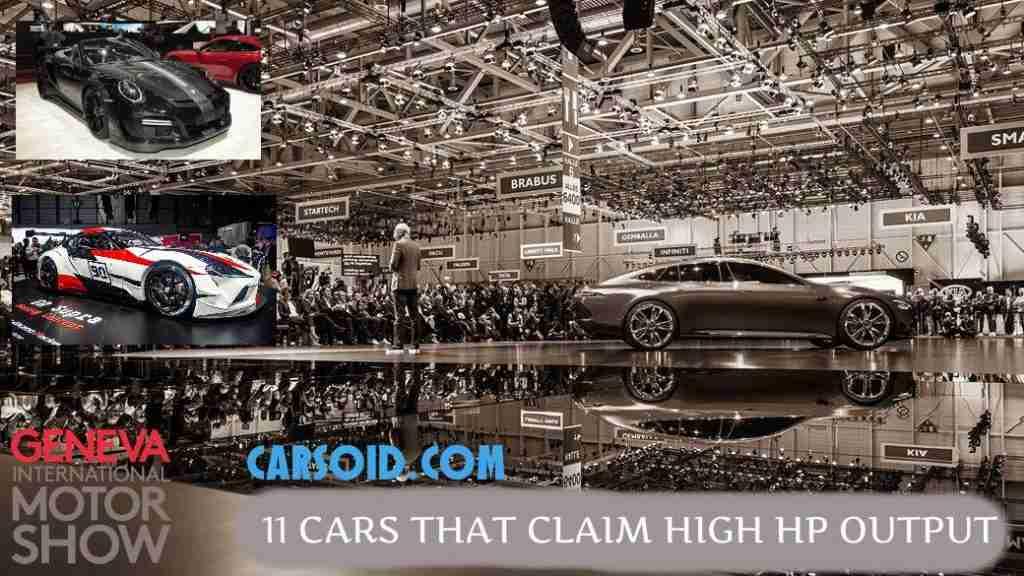 11 Cars That Claim high HP Output – 2018 Geneva Motor Show
